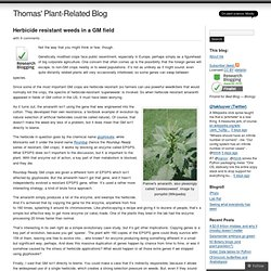 Herbicide resistant weeds in a GM field « Thomas' Plant-Related Blog
