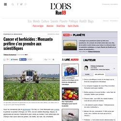 Cancer et herbicides: Monsanto préfère s'en prendre aux scientifiques