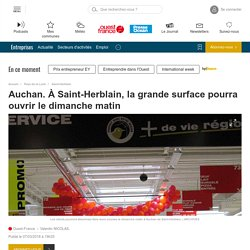 Auchan. À Saint-Herblain, la grande surface pourra ouvrir le dimanche matin