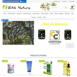 Etik Nature - Herboristerie conseil : Lithothérapie, Aromathérapie, Phytothérapie, Cosmétique Bio