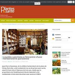 Lourdes sanctions à l'encontre d'une herboristerie parisienne - Plantes & santé