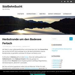 Herbstrunde um den Badesee Ferlach – SüdSehnSucht