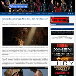Hercule : Le premier spot TV du film… 'I am Herculeeeeees' !