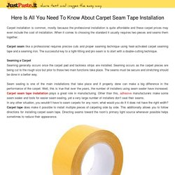Here Is All You Need To Know About Carpet Seam Tape Installation
