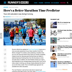 Here's a Better Marathon Time Predictor