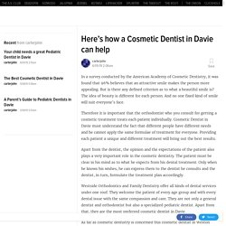 Here's how a Cosmetic Dentist in Davie can help