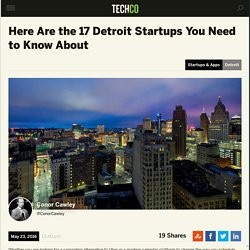 Here Are the 17 Detroit Startups You Need to Know About