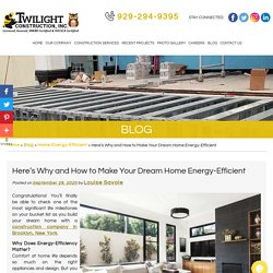 Here's Why and How to Make Your Dream Home Energy-Efficient