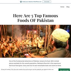 Here Are 5 Top Famous Foods OF Pakistan – Pakistan News