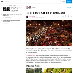 Here's How to Get Rid of Traffic Jams