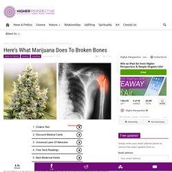 Here's What Marijuana Does To Broken Bones