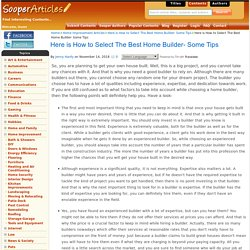 Here is How to Select The Best Home Builder- Some Tips