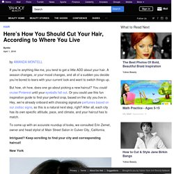 Here's How You Should Cut Your Hair, According to Where You Live