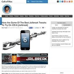 Here Are Some Of The Best Jailbreak Tweaks To Try On iOS 6 [Jailbreak