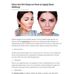 Here Are the Steps on How to Apply Base Makeup