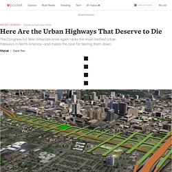 Here Are the Urban Highways That Deserve to Die