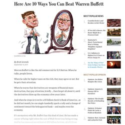 Here Are 10 Ways You Can Beat Warren Buffett