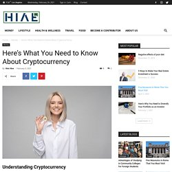 Here's What You Need to Know About Cryptocurrency