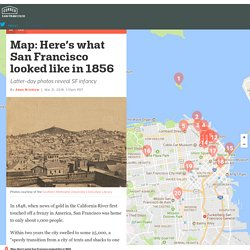 Map: Here's what San Francisco looked like in 1856
