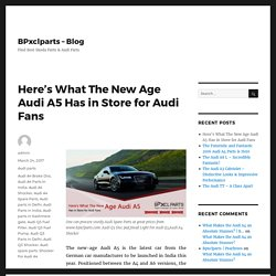 Here's What The New Age Audi A5 Has In Store For Audi Fans