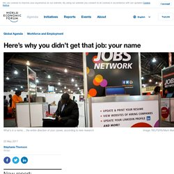 Here's why you didn't get that job: your name