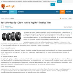 Here's Why Your Tyre Choice Matters Way More Than You Think