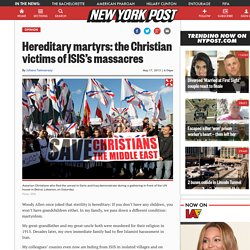 Hereditary martyrs: the Christian victims of ISIS's massacres