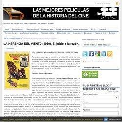 LA HERENCIA DEL VIENTO (1960). El juicio a la razón. « LAS MEJORES PELÍCULAS DE LA HISTORIA DEL CINE