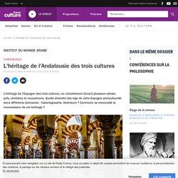L'héritage de l'Andalousie des trois cultures