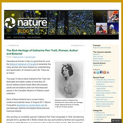 The Rich Heritage of Catharine Parr Traill, Pioneer, Author and Botanist