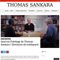 Quel est l'héritage de Thomas Sankara ? (Emission de médiapart)