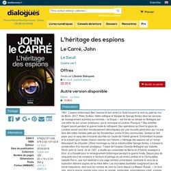 L'héritage des espions, Le Carré, John, Le Seuil, Cadre vert, 9782021371338