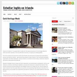 Cork Heritage Week ~ Estudiar Inglés en Irlanda