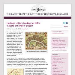 Heritage Lottery funding for IHR's 'Layers of London' project
