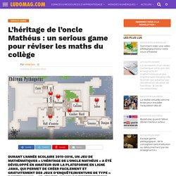 L'héritage de l'oncle Mathéus : un serious game pour réviser les maths du collège – Ludovia Magazine