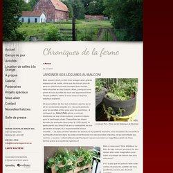Une ferme éco-touristique au coeur de la ville.Jardiner ses légumes au balcon! Jardiner ses légumes au balcon!
