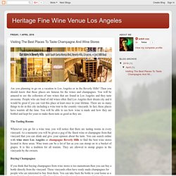 Heritage Fine Wine Venue Los Angeles: Visiting The Best Places To Taste Champagne And Wine Stores