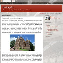 Heritage21: Importance Of Conservation Management!