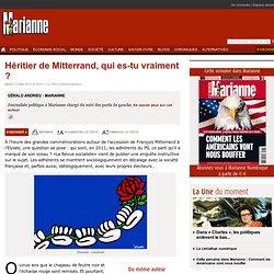 Héritier de Mitterrand, qui es-tu vraiment ?