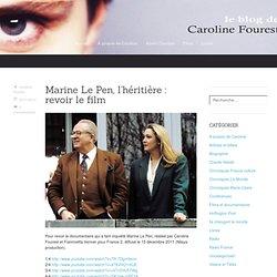 Marine Le Pen, l'héritière : revoir le film