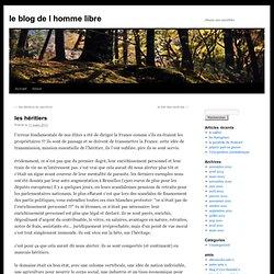 les héritiers | le blog de l homme libre