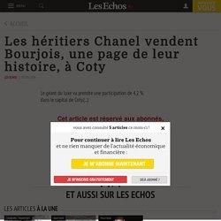 Les héritiers Chanel vendent Bourjois, une page de leur histoire, à Coty, Conso - Distribution