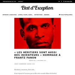 « Les héritiers sont aussi des inventeurs » Hommage à Frantz Fanon