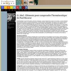 O. Abel : Eléments pour comprendre l'herméneutique de Paul Ricoeur - Protestantisme et images