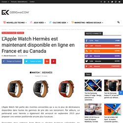 L'Apple Watch Hermès est maintenant disponible en ligne en France et au Canada