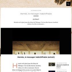 Hermès, le messager indéchiffrable
