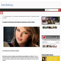 Las mujeres más hermosas del mundo son mexicanas y están en Jalisco - Info Noticias
