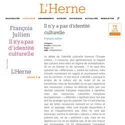 L'Herne – Il n'y a pas d'identité culturelle
