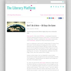 Don't Be A Hero - 80 Days the Game - The Literary Platform