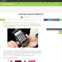 Le HTC Hero serait le T-Mobile G3 ?